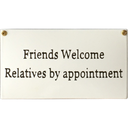 New England Style - Friends Welcome - Relatives by appointment